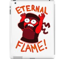 IM AN ETERNAL FLAME! iPad Case/Skin