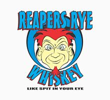 REAPERS RYE WHISKEY - Like Spit In Your Eye Unisex T-Shirt