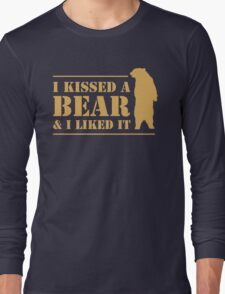 I Kissed A Bear And I Liked It Cool Hairy Grizzly Long Sleeve T-Shirt