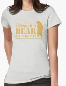 I Kissed A Bear And I Liked It Cool Hairy Grizzly Womens Fitted T-Shirt