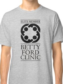 BETTY FORD CLINIC - ELITE MEMBER Classic T-Shirt