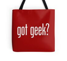 got geek? Tote Bag