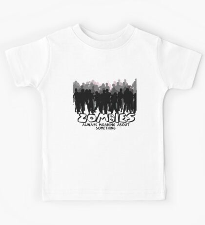 Zombies: Always Moaning About Something Kids Tee