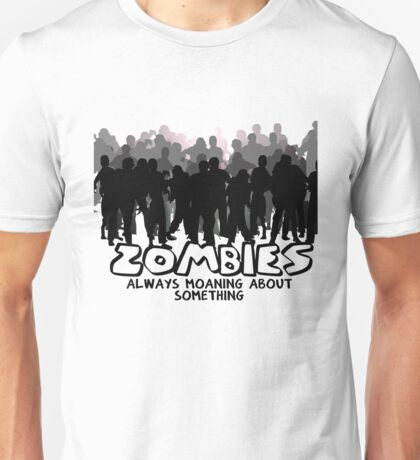 Zombies: Always Moaning About Something T-Shirt