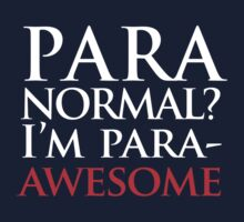 Paranormal? I'm para-AWESOME Kids Clothes