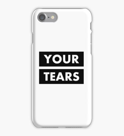 I drink your tears iPhone Case/Skin