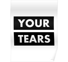 I drink your tears Poster