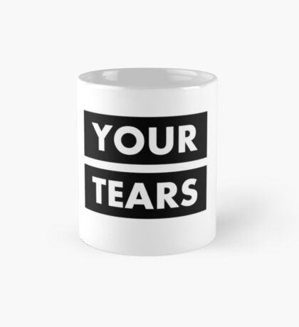 I drink your tears Mug