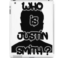 Who is Justin Smith? iPad Case/Skin