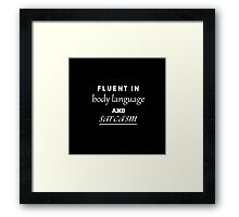 Body language and sarcasm Framed Print