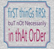 First things first Baby Tee