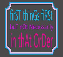 First things first by LyricalSixties