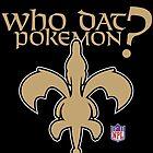 Who Dat Pokemon? by teevstee