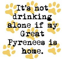 If My Great Pyrenees Is Home by GiftIdea