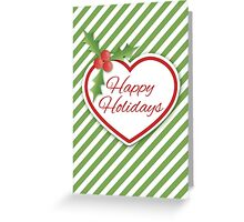 Christmas Holly And A Heart With Text Happy Holidays Greeting Card