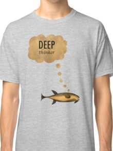 Deep Thinker Classic T-Shirt