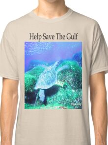 Help Save The Gulf Classic T-Shirt
