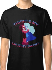 """""""There's my Laughy Saphy!"""" Classic T-Shirt"""