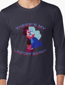 """""""There's my Laughy Saphy!"""" Long Sleeve T-Shirt"""