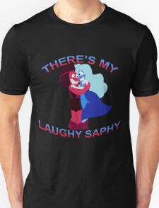 """There's my Laughy Saphy!"" T-Shirt"