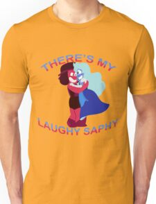 """""""There's my Laughy Saphy!"""" Unisex T-Shirt"""