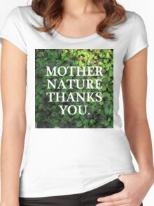 Mother Nature Thanks You. Women's Fitted Scoop T-Shirt