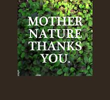 Mother Nature Thanks You. T-Shirt