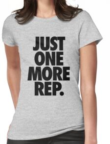 JUST ONE MORE REP. Womens Fitted T-Shirt