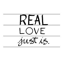 Real Love Just is. by maestyle