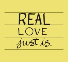 Real Love Just is. Baby Tee