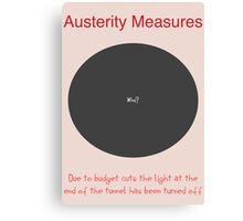 Austerity Measures - Light at End of Tunnel Canvas Print