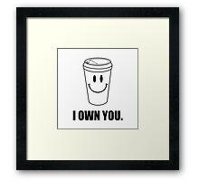 Coffee I Own You Framed Print