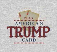 America's TRUMP Card - 2016 Elections - Vote for Donald Trump - Trump for President by traciv