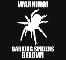 Warning Barking Spiders Below Kids Clothes