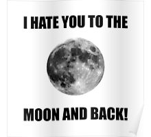 Hate To The Moon Poster