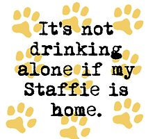 If My Staffie Is Home by GiftIdea