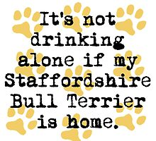 If My Staffordshire Bull Terrier Is Home by GiftIdea