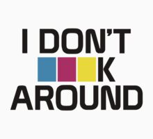 I DON'T CMYK AROUND One Piece - Short Sleeve