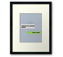 AutoCorrect Ducking Sucks! Framed Print
