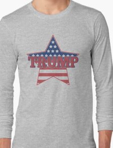 Trump for President - Presidential Election 2016 - Donald Trump for President - Donald for America Long Sleeve T-Shirt