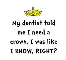 Dentist Crown Photographic Print