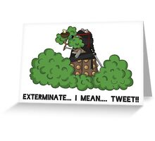 Daleks do not Make Good Ninjas Greeting Card