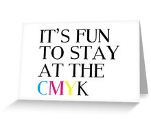 It's Fun To Stay At The CMYK Greeting Card