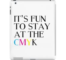 It's Fun To Stay At The CMYK iPad Case/Skin