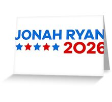 Jonah Ryan 2026! Greeting Card