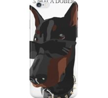 If Its Not a Doberman iPhone Case/Skin