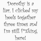 Dorothy is a Liar! by allabouther