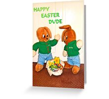 Happy Easter Dude Greeting Card