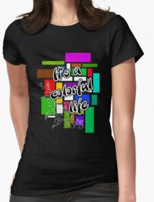 It's a colorful life T-Shirt