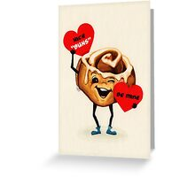 Cinnamon Bun Valentine Greeting Card